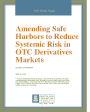 Amending Safe Harbors to Reduce Systemic Risk in OTC Derivatives Markets Cover
